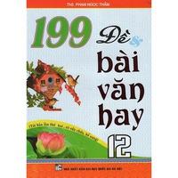 199 Đề Và Bài Văn Hay (Cấp 3)