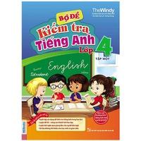 Bộ Đề Kiểm Tra Tiếng Anh Lớp 4