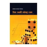 Xác Suất Nâng Cao (Giáo Trình Dành Cho Sinh Viên Đại Học, Học Viên Cao Học)