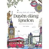 Lung Linh Sắc Màu - Duyên Dáng London (Sách Tô Màu Dành Cho Người Lớn)