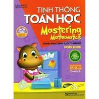 Tinh Thông Toán Học - Mastering Mathematics (Dành Cho Trẻ 10 - 11 Tuổi)