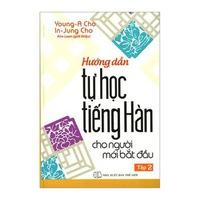 Hướng Dẫn Tự Học Tiếng Hàn Cho Người Mới Bắt Đầu (Tập 1-2)