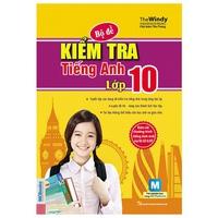 Bộ Đề Kiểm Tra Tiếng Anh Lớp 10