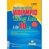 Tuyển Tập Đề Thi Violympic Tiếng Anh Lớp 10