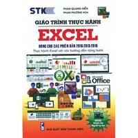 Giáo Trình Thực Hành Excel (Dùng Cho Các Phiên Bản 2016 - 2013 - 2010)