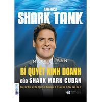 America Shark Tank - Bí Quyết Kinh Doanh Của Shark Mark Cuban