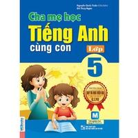 Cha mẹ học tiếng Anh cùng con Lớp 5