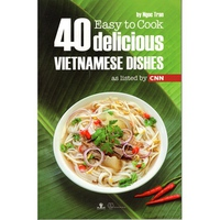 40 Delicious Vietnamese Dishes - Easy To Cook