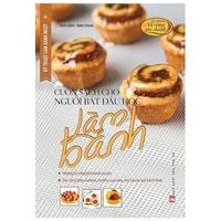 Kỹ Thuật Làm Bánh Ngọt - Cuốn Sách Cho Người Bắt Đầu Học Làm Bánh