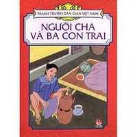 Tranh Truyện Dân Gian Việt Nam - Người Cha Và Ba Con Trai