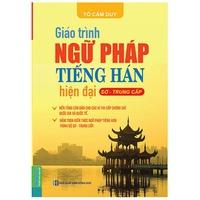 Giáo trình ngữ pháp tiếng Hán hiện đại - Sơ trung cấp