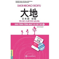 Daichi Nihongo Shokyu Giáo Trình Tiếng Nhật Sơ Cấp 2 - Bản Dịch Và Giải Thích Ngữ Pháp