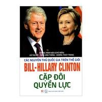 Bill - Hillary Clinton Cặp Đôi Quyền Lực