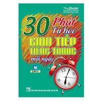 30 Phút Tự Học Giao Tiếp Tiếng Trung Mỗi Ngày (Kèm CD)