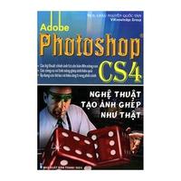 Adobe Photoshop CS4 - Nghệ Thuật Tạo Ảnh Ghép Như Thật