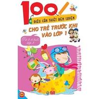 100 Điều Cần Thiết Rèn Luyện Cho Trẻ Trước Khi Vào Lớp 1 (Tập 1-4)
