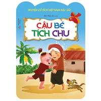 Truyện Cổ Việt Nam Đặc Sắc - Cậu Bé Tích Chu