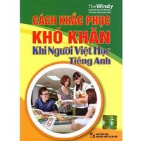 Cách Khắc Phục Khó Khăn Khi Người Việt Học Tiếng Anh