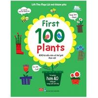 Lift The Flap - Lật Mở Khám Phá - First 100 Plants - 100 Từ Đầu Tiên Về Thế Giới Thực Vật