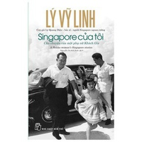 Singapore Của Tôi - Câu Chuyện Của Một Phụ Nữ Khách Gia