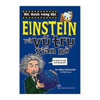 Nổi Danh Vang Dội - Einstein Và Vũ Trụ Giãn Nở