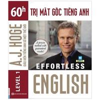 Effortless English - 60h Trị Mất Gốc Tiếng Anh