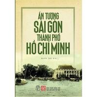 Ấn Tượng Sài Gòn Thành Phố Hồ Chí Minh