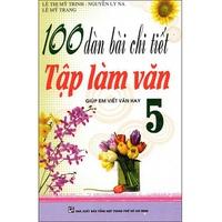 100 Dàn Bài Chi Tiết Tập Làm Văn (Lớp 4-5)