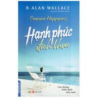 Hạnh Phúc Đích Thực (B. Alan Wallace)