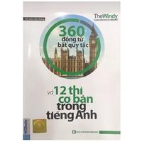 360 Động Từ Bất Quy Tắc Và 12 Thì Cơ Bản Trong Tiếng Anh