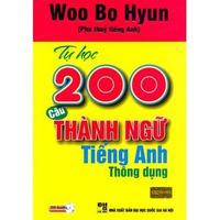 Tự Học 200 Câu Thành Ngữ Tiếng Anh Thông Dụng
