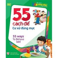 Tủ Sách Kĩ Năng Sống Dành Cho Học Sinh - 55 Cách Để Cư Xử Đúng Mực