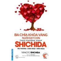 Ba Chìa Khóa Vàng - Nuôi Dạy Con Theo Phương Pháp Shichida