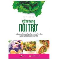 Cẩm Nang Nội Trợ - Bí Quyết Chế Biến 550 Món Ăn Ngon Miệng Dễ Làm
