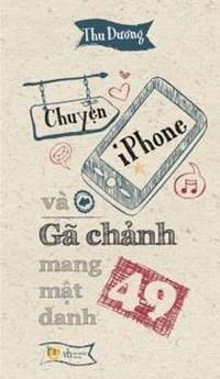 Chuyện Iphone Và Gã Chảnh Mang Mật Danh 49