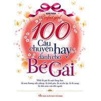 100 Câu Chuyện Hay Dành Cho Bé Gái