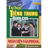 Tự Học Tiếng Trung Dành Cho Nhân Viên Văn Phòng