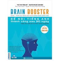 Brain Booster - Nghe Phản Xạ Tiếng Anh Nhờ Công Nghệ Sóng Não: Để Nói Tiếng Anh Thành Công Sau 30 Ngày - Tiếng Anh Công Sở Và Phát Triển Sự Nghiệp