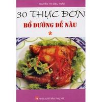30 Thực Đơn Bổ Dưỡng Dễ Nấu (Tập 1-2)