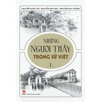 Những Người Thầy Trong Sử Việt (Tập 1-2)