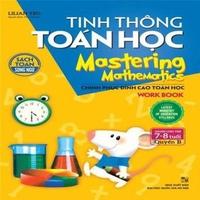 Tinh Thông Toán Học - Mastering Mathematics (Dành Cho Trẻ 7 - 8 Tuổi)