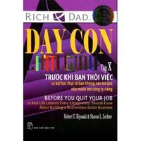 Dạy Con Làm Giàu - Tập 10: Trước Khi Bạn Thôi Việc