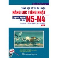 Tổng Hợp Đề Thi Ôn Luyện Năng Lực Tiếng Nhật N5-N4 - Luyện Nghe (Sơ Cấp)