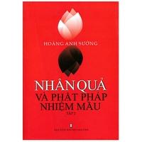 Nhân Quả Và Phật Pháp Nhiệm Màu (Tập 1-2)