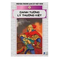 Truyện Tranh Lịch Sử Việt Nam - Danh Tướng Lý Thường Kiệt (Tập 8)