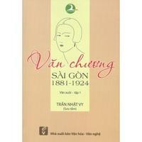 Văn Chương Sài Gòn 1881 - 1924 (Tập 1-3)