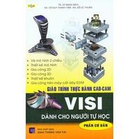 Giáo Trình Thực Hành CAD-CAM VISI Dành Cho Người Tự Học