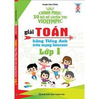 Chinh Phục 30 Bộ Đề Luyện Thi Violympic Giải Toán Bẳng Tiếng Anh Trên Mạng Internet (Lớp 1-5)