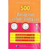 500 Bài Tập Toán Cơ Bản Và Nâng Cao (Cấp 1)