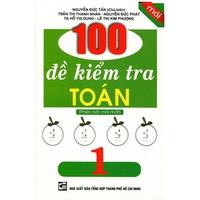 100 Đề Kiểm Tra Toán (Lớp 1-5)